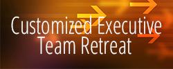 Customized Executive Team Retreat