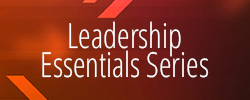 Leadership Essentials Series