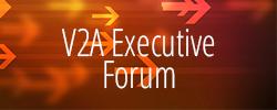 V2A Executive Forum